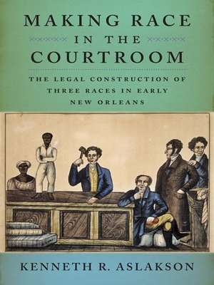 cover image of Making Race in the Courtroom