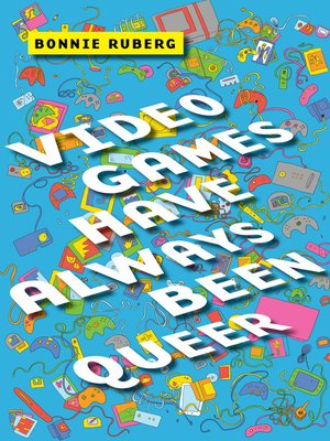 cover image of Video Games Have Always Been Queer