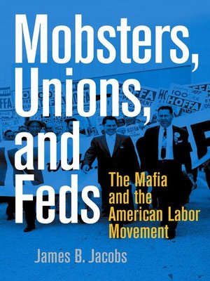cover image of Mobsters, Unions, and Feds