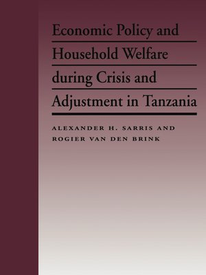 cover image of Economic Policy and Household Welfare During Crisis and Adjustment in Tanzania
