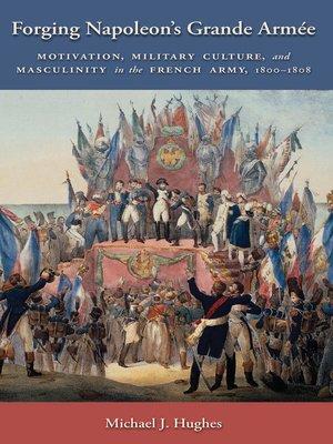 cover image of Forging Napoleon's Grande Armée