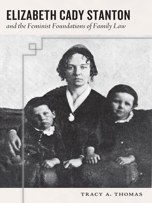 cover image of Elizabeth Cady Stanton and the Feminist Foundations of Family Law