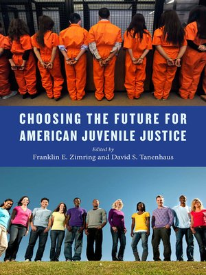 cover image of Choosing the Future for American Juvenile Justice