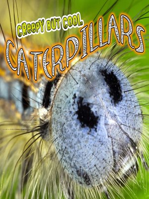 cover image of Creepy But Cool Caterpillars