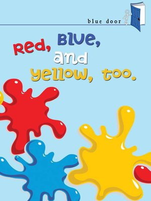 cover image of Red, Blue, and Yellow, Too