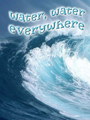cover image of Water, Water, Everywhere