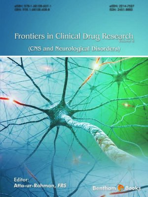 cover image of Frontiers in Clinical Drug Research - CNS and Neurological Disorders, Volume 6