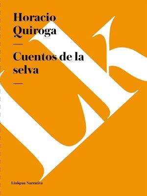 cover image of Cuentos de la selva y otros relatos