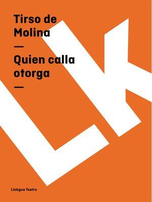 cover image of Quien calla otorga