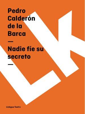 cover image of Nadie fíe su secreto
