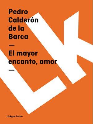 cover image of El mayor encanto, amor