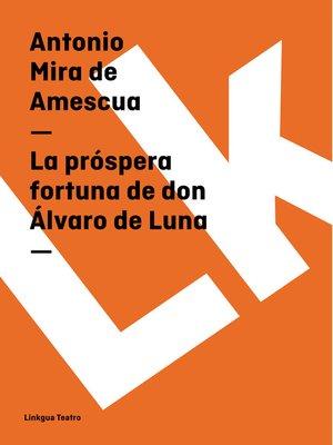 cover image of La próspera fortuna de don Álvaro de Luna