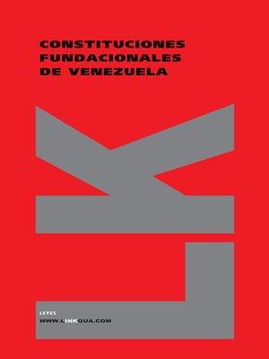 cover image of Constituciones fundacionales de Venezuela