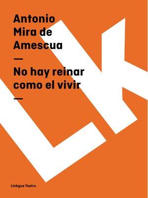 cover image of No hay reinar como el vivir