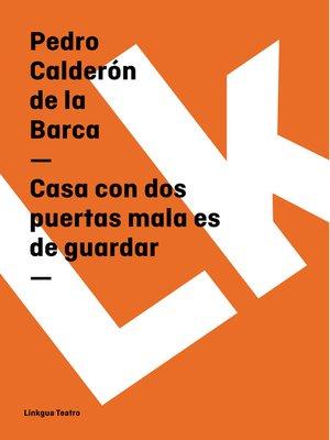 cover image of Casa con dos puertas mala es de guardar
