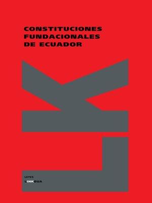 cover image of Constituciones fundacionales de Ecuador. Constitución quiteña de 1812