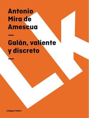 cover image of Galán, valiente y discreto