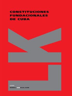 cover image of Constituciones fundacionales de Cuba