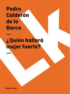 cover image of ¿Quién hallará mujer fuerte?