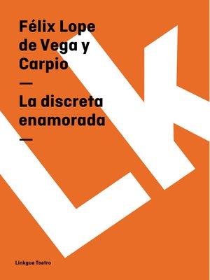 cover image of La discreta enamorada