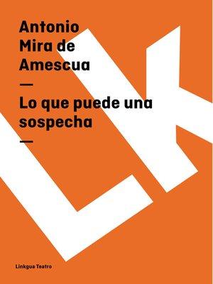 cover image of Lo que puede una sospecha