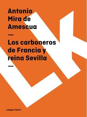 cover image of Los carboneros de Francia y reina Sevilla