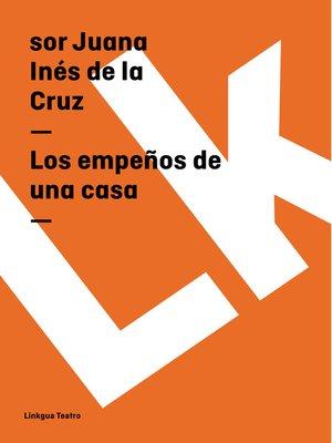 cover image of Los empeños de una casa