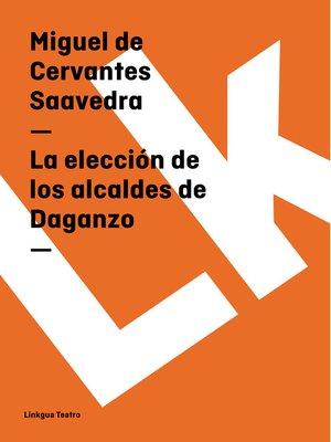 cover image of La elección de los alcaldes de Daganzo