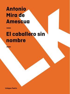 cover image of El caballero sin nombre