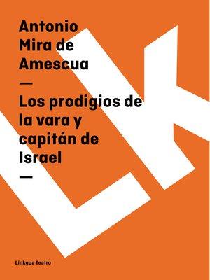 cover image of Los prodigios de la vara y capitán de Israel