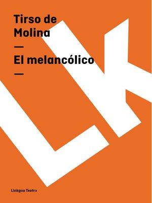 cover image of El melancólico