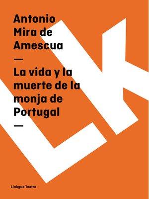 cover image of La vida y la muerte de la monja de Portugal