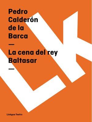 cover image of La cena del rey Baltasar
