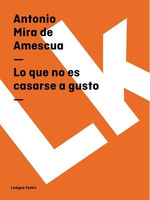 cover image of Lo que no es casarse a gusto