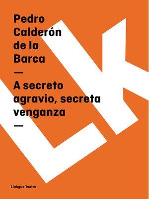 cover image of A secreto agravio, secreta venganza