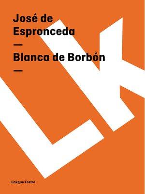 cover image of Blanca de Borbón