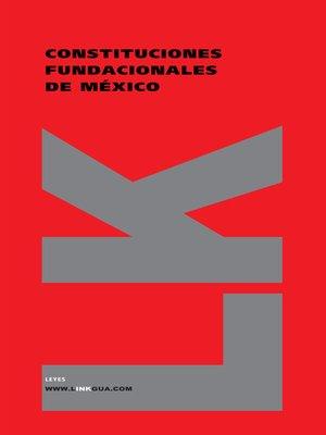 cover image of Constituciones fundacionales de México