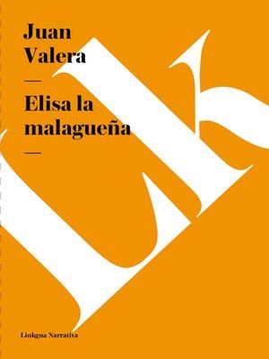 cover image of Elisa la malagueña
