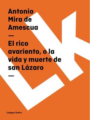 cover image of El rico avariento, o la vida y muerte de san Lázaro