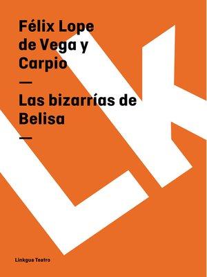 cover image of Las bizarrías de Belisa