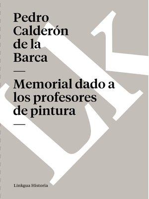 cover image of Memorial dado a los profesores de pintura