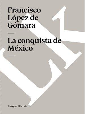 cover image of La conquista de México