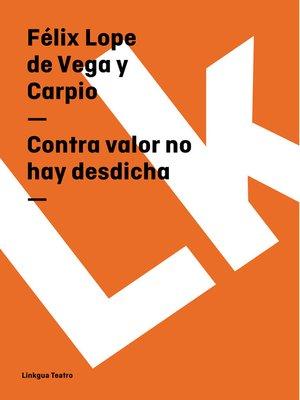 cover image of Contra valor no hay desdicha