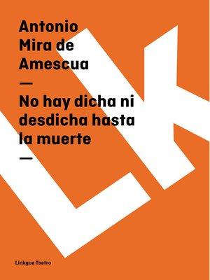 cover image of No hay dicha ni desdicha hasta la muerte