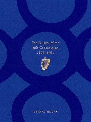 cover image of The Origins of the Irish Constitution, 1928-1941