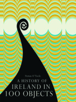 cover image of A History of Ireland in 100 Objects