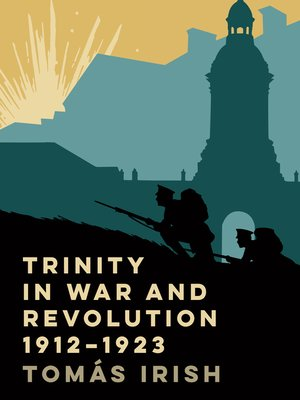 cover image of Trinity in war and revolution 1912-1923