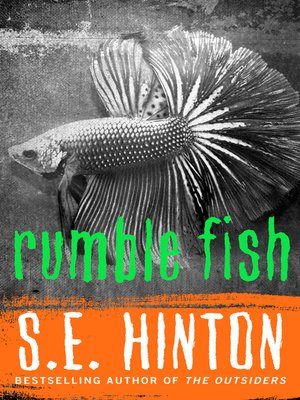 Rumble fish by s e hinton overdrive rakuten overdrive for Book with fish on cover