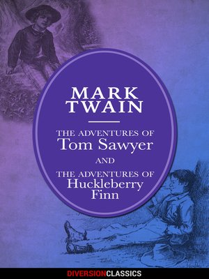 cover image of The Adventures of Tom Sawyer and Huckleberry Finn (Omnibus Edition) (Diversion Illustrated Classics)
