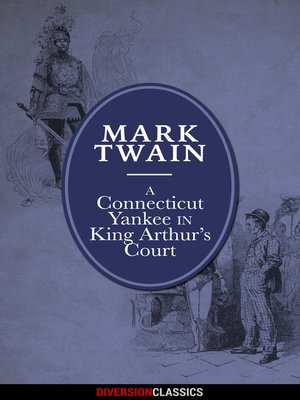 cover image of A Connecticut Yankee in King Arthur's Court (Diversion Illustrated Classics)